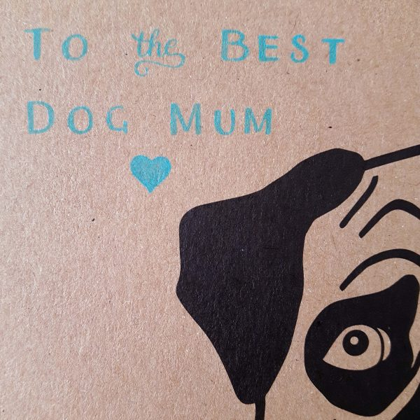 Super close up of pug mother's day card, showing the message 'to the best dog mum'
