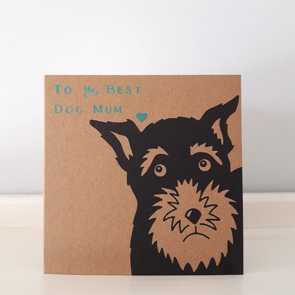 Schanuzer dog mum card. Square, brown kraft card, with close up of black schnauzer face, and the words 'to the best dog mum' in turquoise.