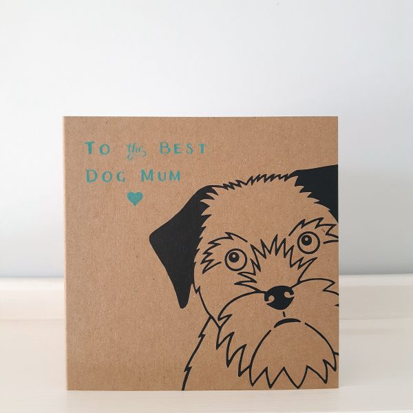 dog mum mother's day card, with border terrier, and the message, ;to the best dog mum'.